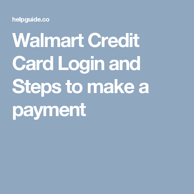 Walmart Credit Card Login And Steps To Make A Payment