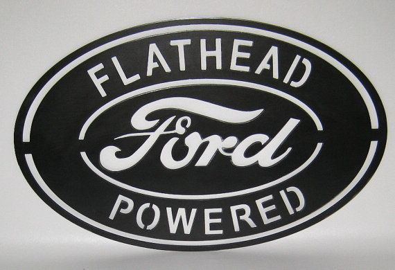 Flathead Ford Powered Logo Steel Sign By Lethalfabrication On Etsy