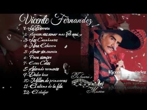 Mix De Vicente Fernandez Versiones Completas 15 Cantos Y Cantares Youtube Vicente Fernandez Musica Romantica Baladas Romanticas