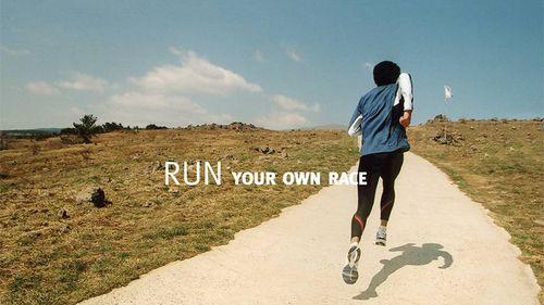 Run your own race!
