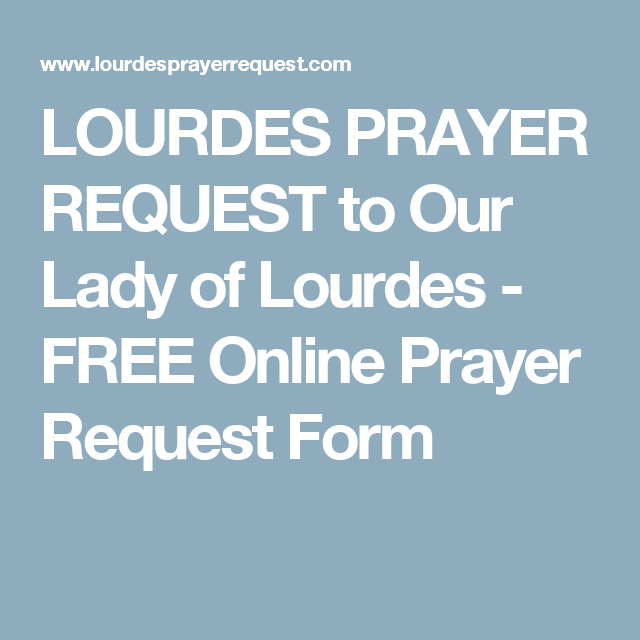 Lourdes Prayer Request To Our Lady Of Lourdes  Free Online Prayer