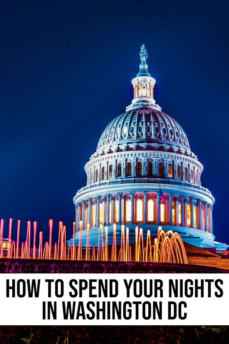 Things To Do In Dc At Night The Ultimate Insiders Guide In 2020