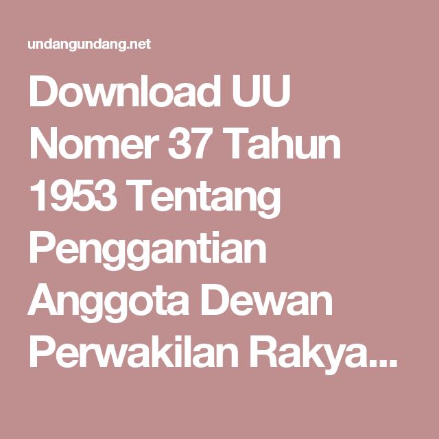Download UU Nomer 37 Tahun 1953 Tentang Penggantian Anggota Dewan Perwakilan Rakyat Terbaru dan Terlengkap - UndangUndang.Net