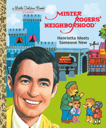 Mister Rogers Neighborhood Henrietta Meets Someone New By Fred Rogers 9780593119976 Penguinrandomhouse Com Books In 2021 Mister Rogers Neighborhood Mr Rogers Meeting Someone New