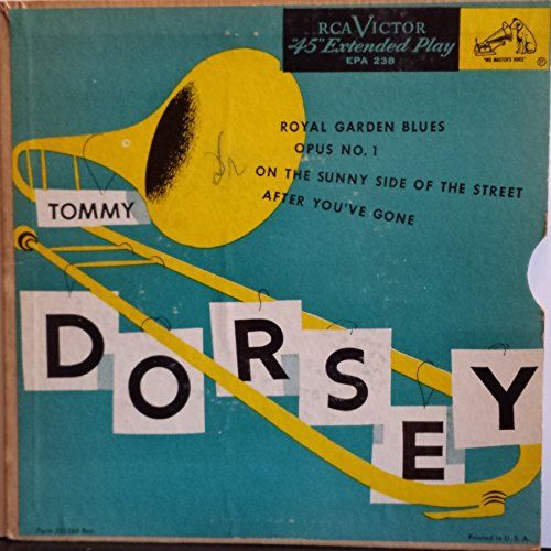 Royal Garden Blues/Opus No 1/After You've Gone (Tommy Dorsey 45 PS) RCA VICTOR EXTENDED PLAY http://www.amazon.com/dp/B0050I92EW/ref=cm_sw_r_pi_dp_ZpxJwb0GKZAYZ