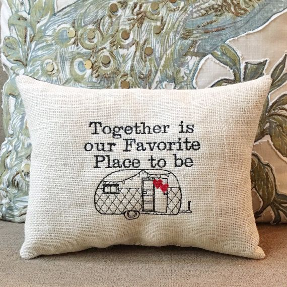 Camper Pillow Hearts on Burlap Quotes Together is our