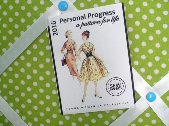 Personal Progress: A Pattern for Life - great YW In Excellence Idea! by Sandra Du Toit