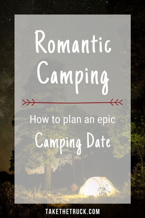Couple's Guide to Romantic Camping | Take the Truck in ...
