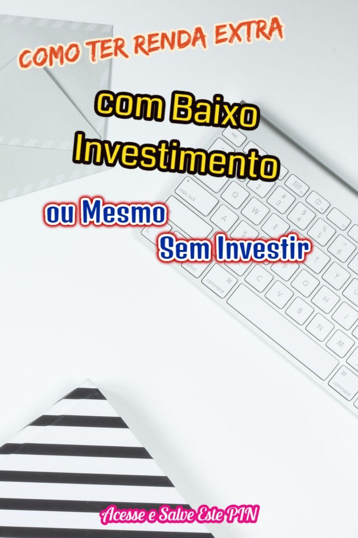 💰 Como Ter Renda Extra com Baixo Investimento ou Mesmo Sem Investir