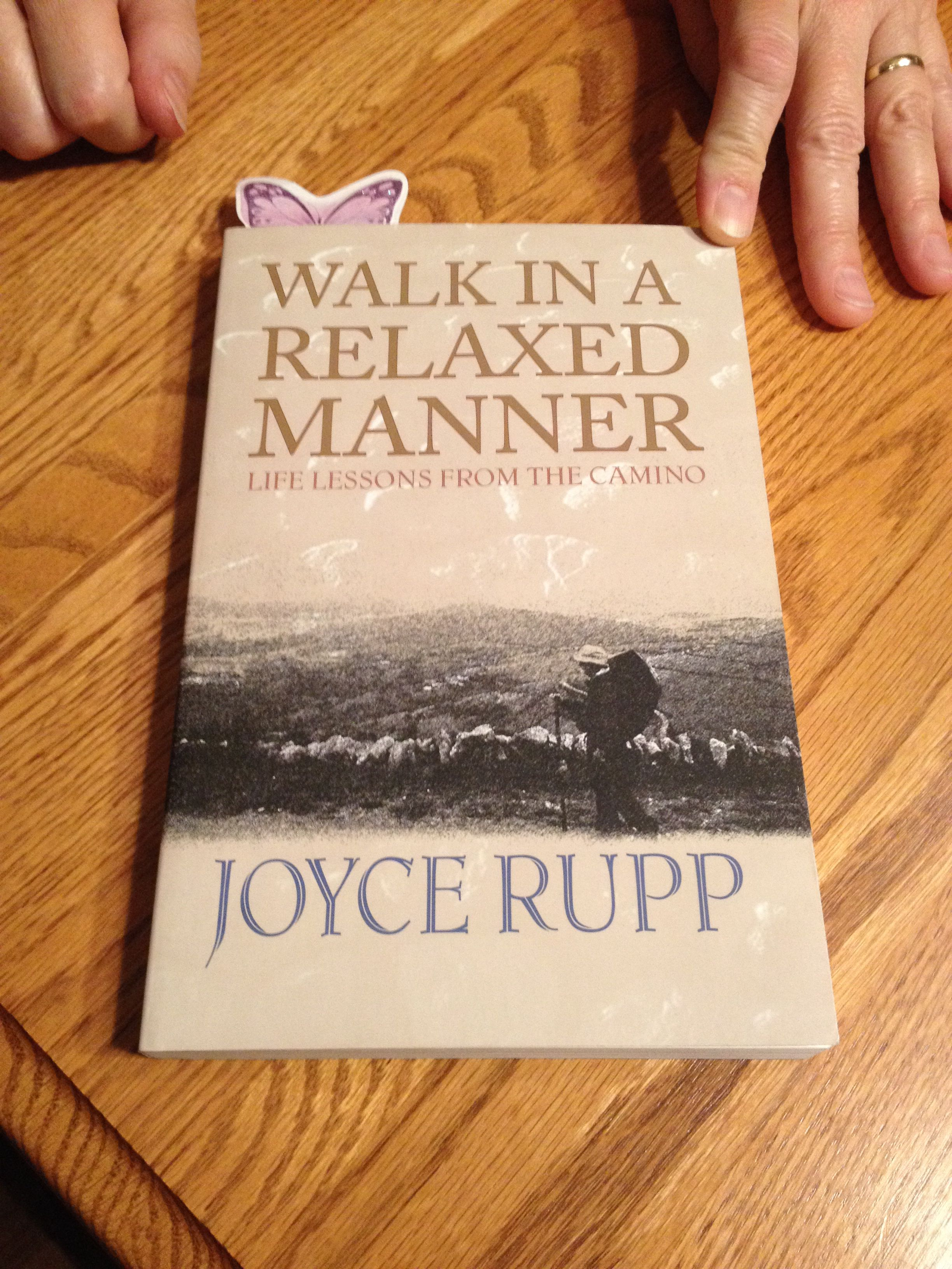 Walk in a relaxed manner, life lessons from the Camino. Joyce Rupp