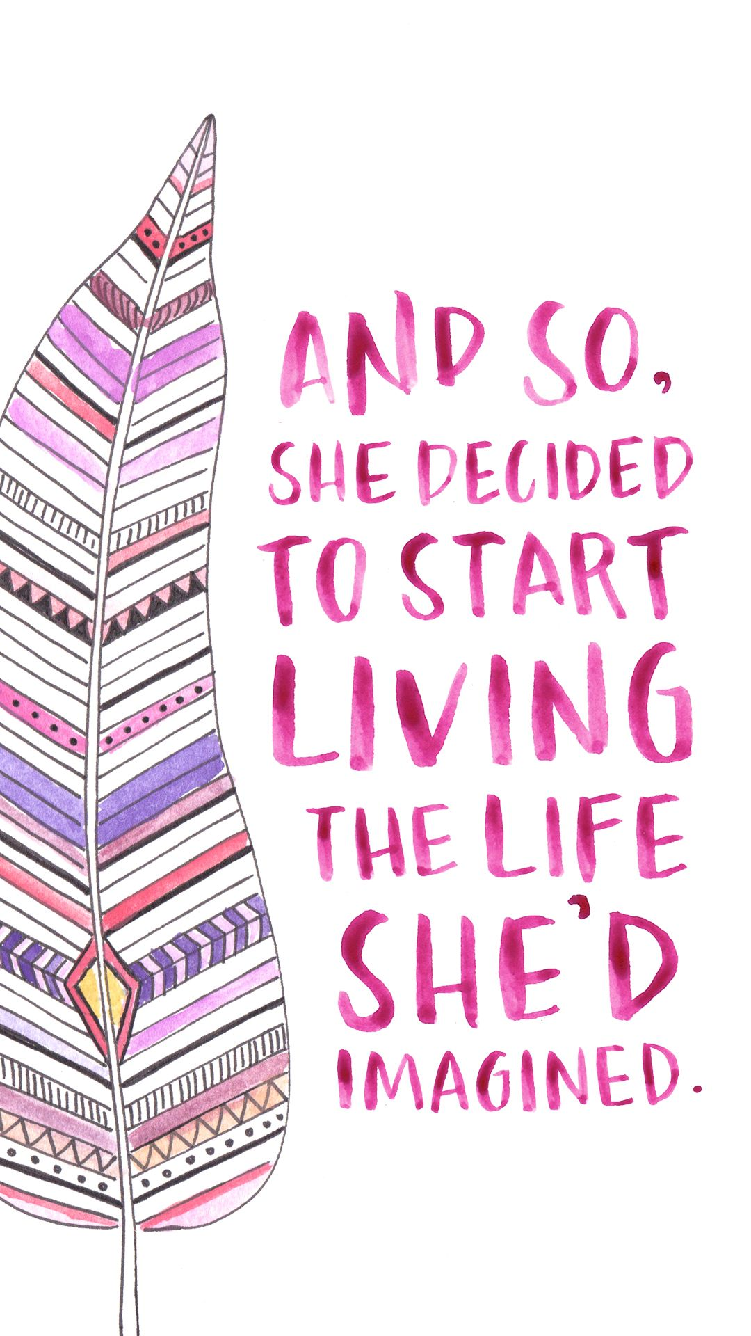 Download hd wallpapers of simple life quote free download high - And So She Decided Living The Life She D Imagined