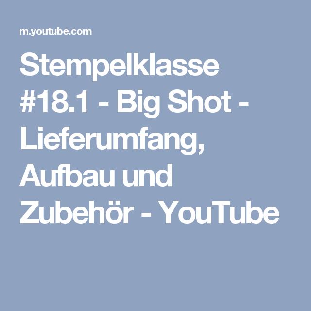 Stempelklasse #18.1 - Big Shot - Lieferumfang, Aufbau und Zubehör - YouTube