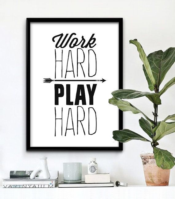 Work Hard Play Hard Printable Art Typography Art Etsy Custom Quote Print Printable Quotes Motivational Prints