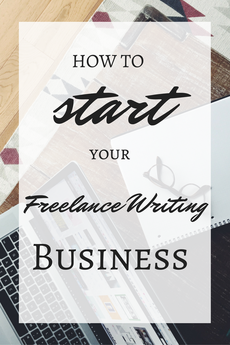 How to start a freelance writing business & the one thing you need ...