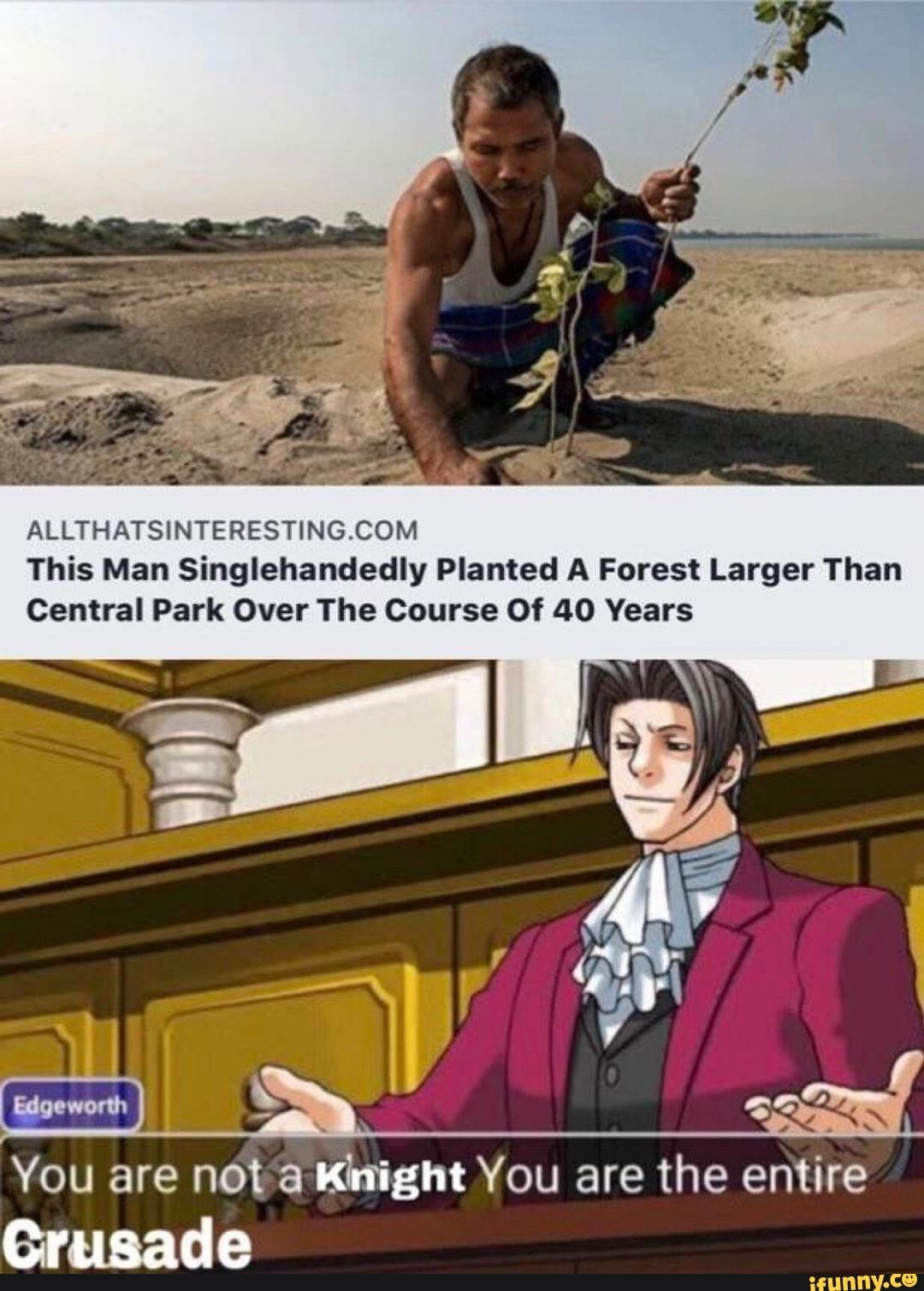 ALLTHATSINTERESTING.COM This Man Singlehandedly Planted A Forest Larger Than Central Park Over The Course Of 40 Years You are nota Knight You are the entire Grusade - )