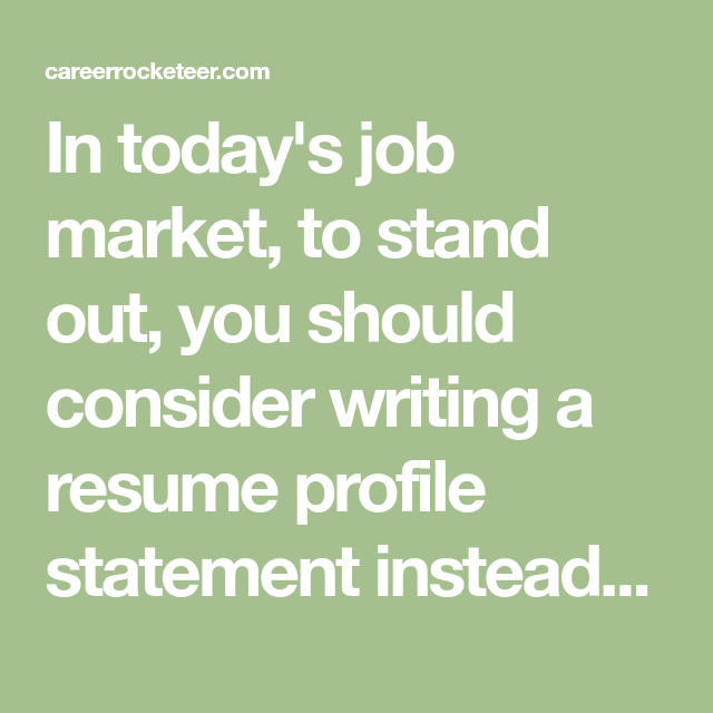 Profile Statement For Resume In Today's Job Market To Stand Out You Should Consider Writing A .