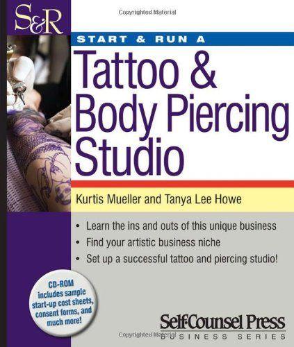 Start  Run A Tattoo  Body Piercing Business Start And Run A
