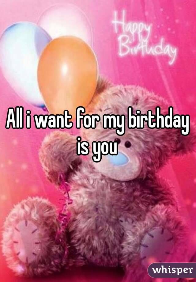 All I Want For My Birthday Is You Teddy Bear Wallpaper Tatty Teddy Bear Card