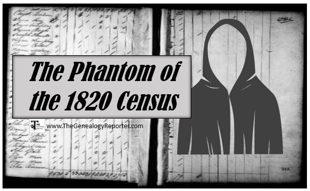 Beware the Phantom Hiding in the 1820 US Census – The Genealogy