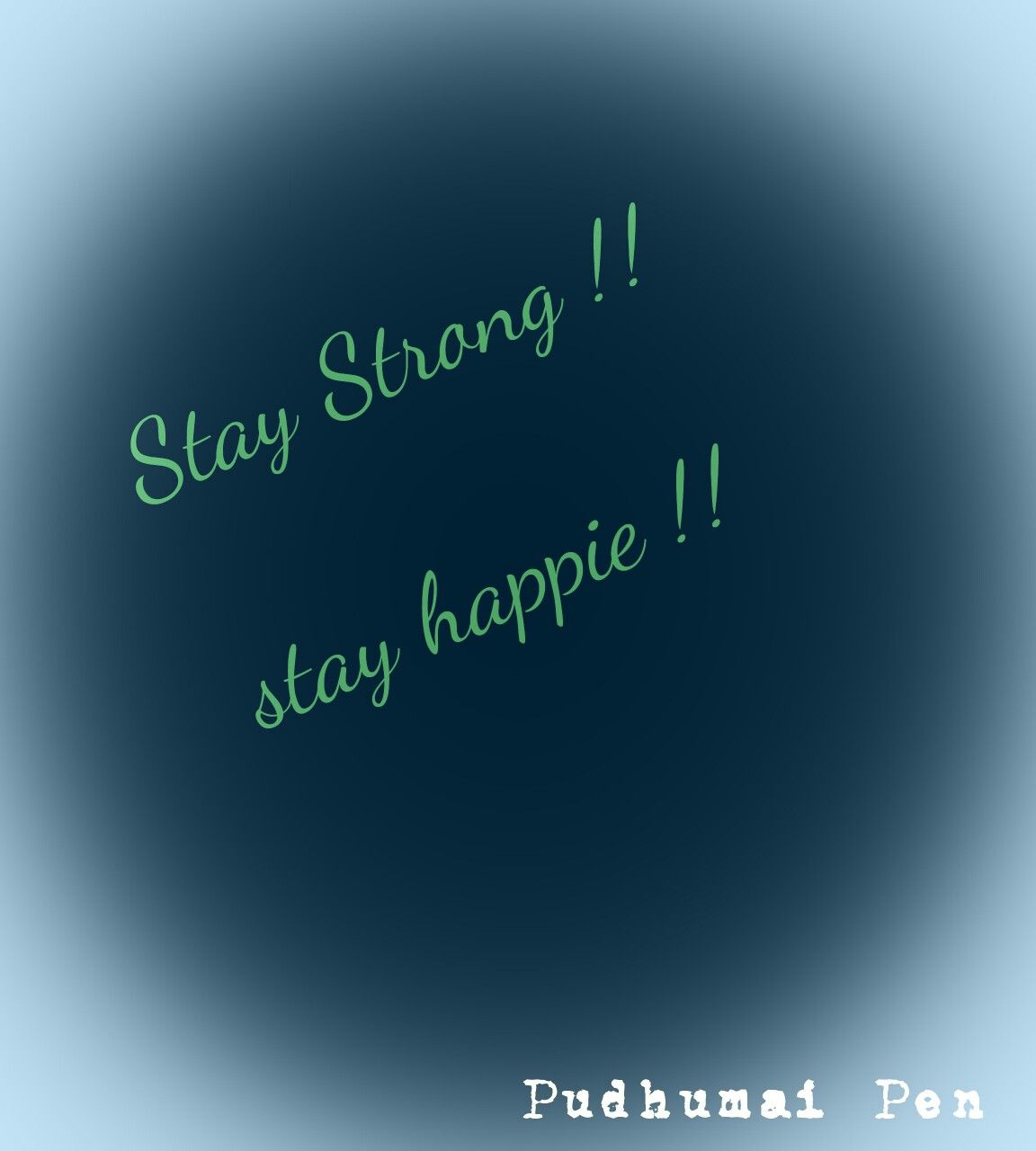Stay strong stay happie !