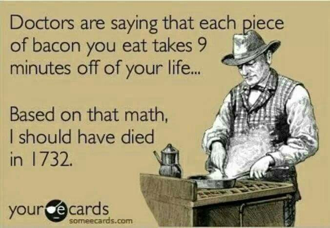 Death by bacon, I'm ok with that