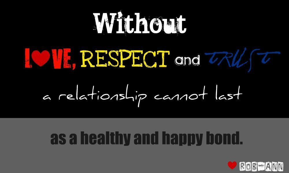 Respect Quotes Without Love Respect And Trust A Relationship