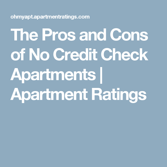The Pros And Cons Of No Credit Check Apartments