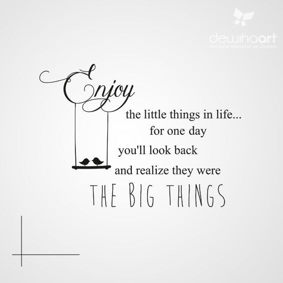 Enjoy the little things 2...
