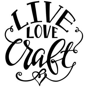 Download Live love craft | Craft quotes, Craft room signs ...
