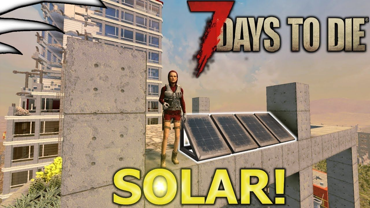 Solar 7 Days To Die Part 69 Alpha 16 Let S Play 7 Days To