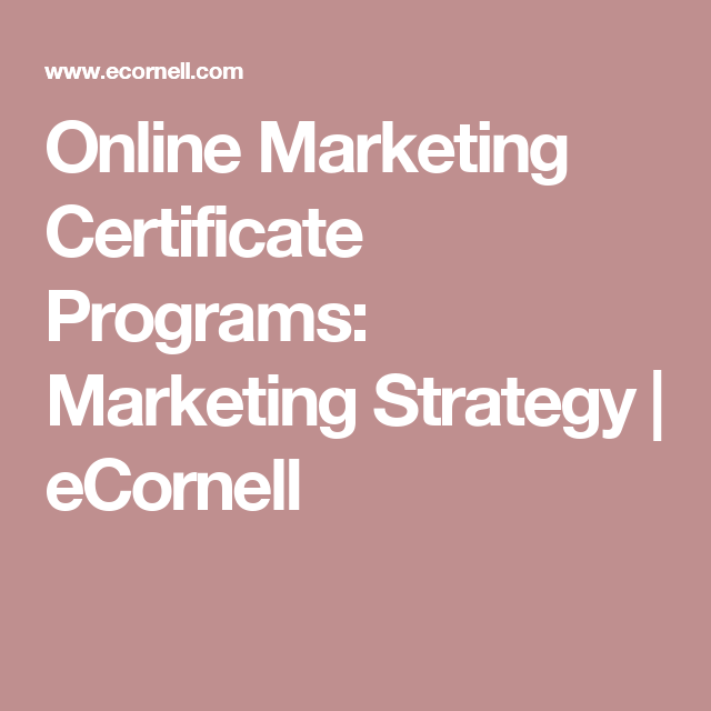 Online Marketing Certificate Programs: Marketing Strategy | eCornell ...
