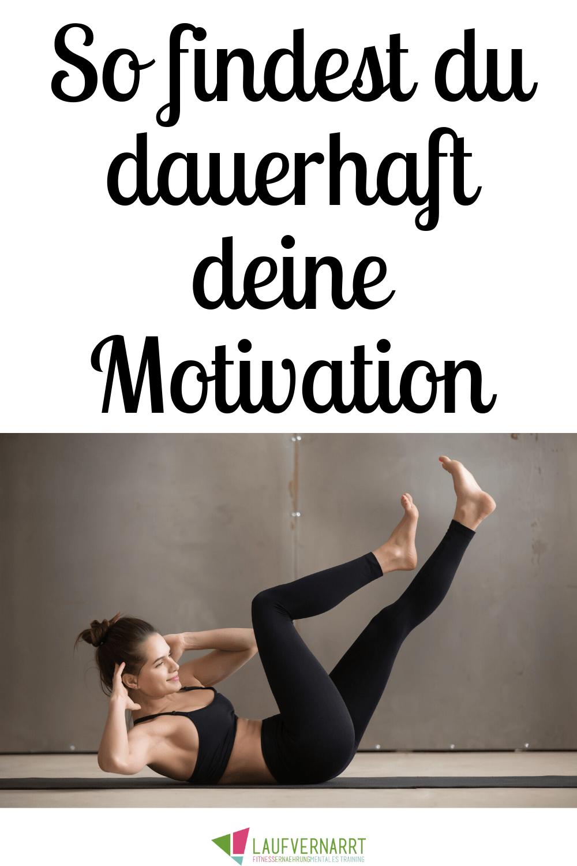 Willst du endlich deine Motivation finden und dauerhaft motiviert bleiben, dich gesund zu ernhren un...