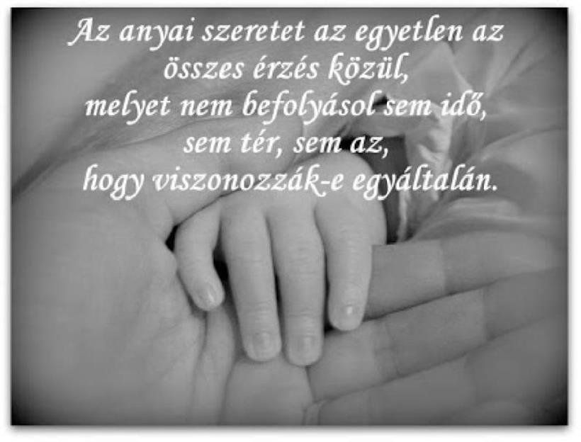 idézetek anyai szeretetről Anyai szeretet. (820×624) | Inspirational quotes, Life quotes