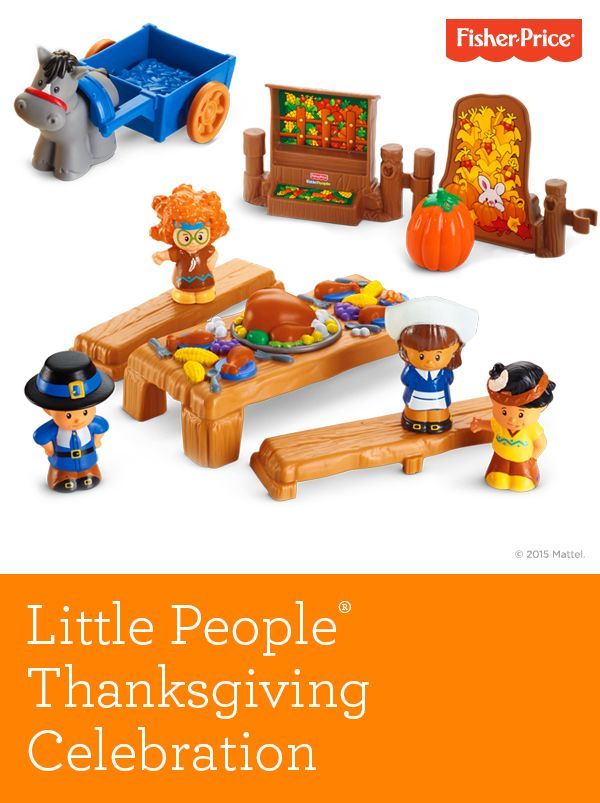 Little People® Thanksgiving Celebration | Fisher Price | Pinterest ...