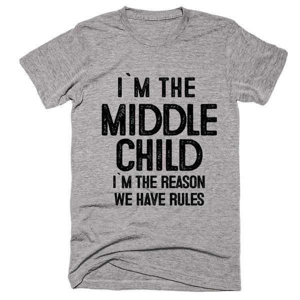 Middle child i`m the reason we have rules t-shirt #middlechildhumor middle child i`m the reason we have rules t-shirt #middlechildhumor