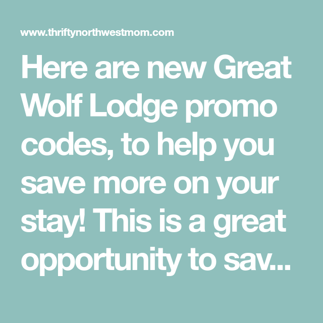 great wolf lodge promo code rates as low as 99 99 nt with water