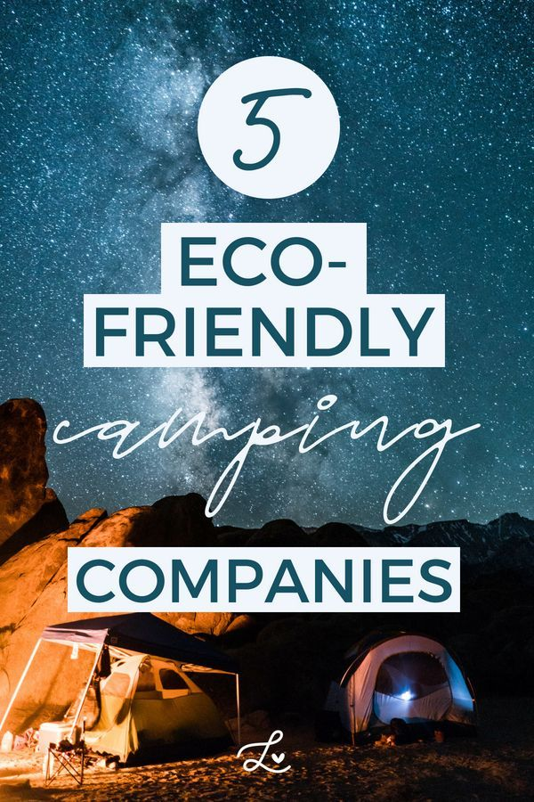 5 Eco-Friendly Camping Companies For Your Next Outdoor Adventure ... c19ca8a7ead7