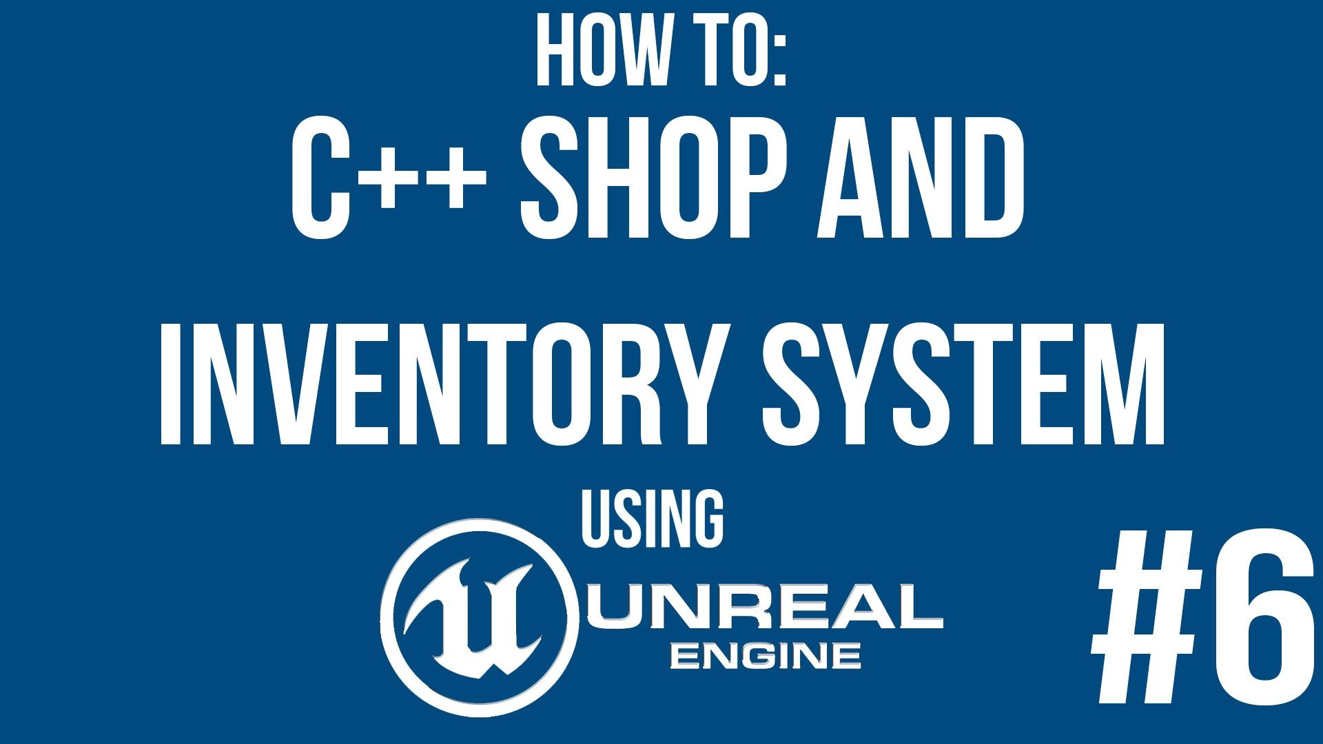 Unreal Engine C++ Shop and Inventory System Tutorial - #6 | Unreal