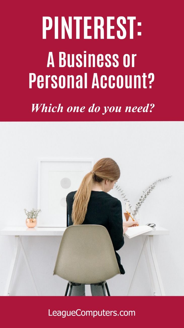 A Pinterest Personal vs Business Account: Which is Right For You