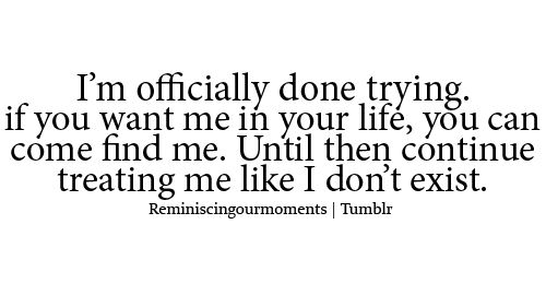 Im Done Trying If You Want Me In Your Life Quotes Archidev