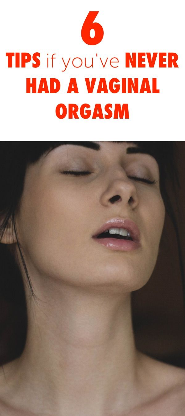 Ever Had A Vaginal Orgasm