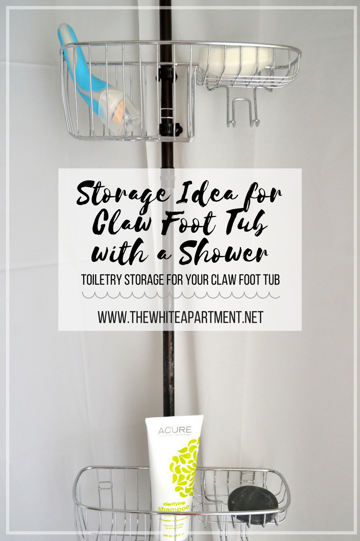 Clawfoot Tub Shower Combo Diy Storage For Toiletries With Images