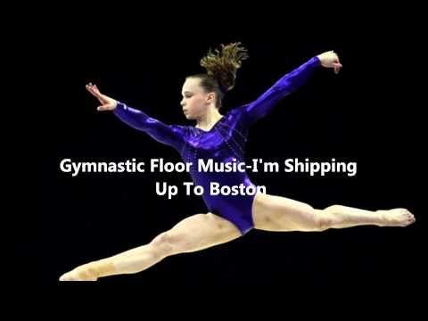 Gymnastics Floor Music I M Shipping Up To Boston Gymnastics Floor Music Gymnastics Floor Gymnastics