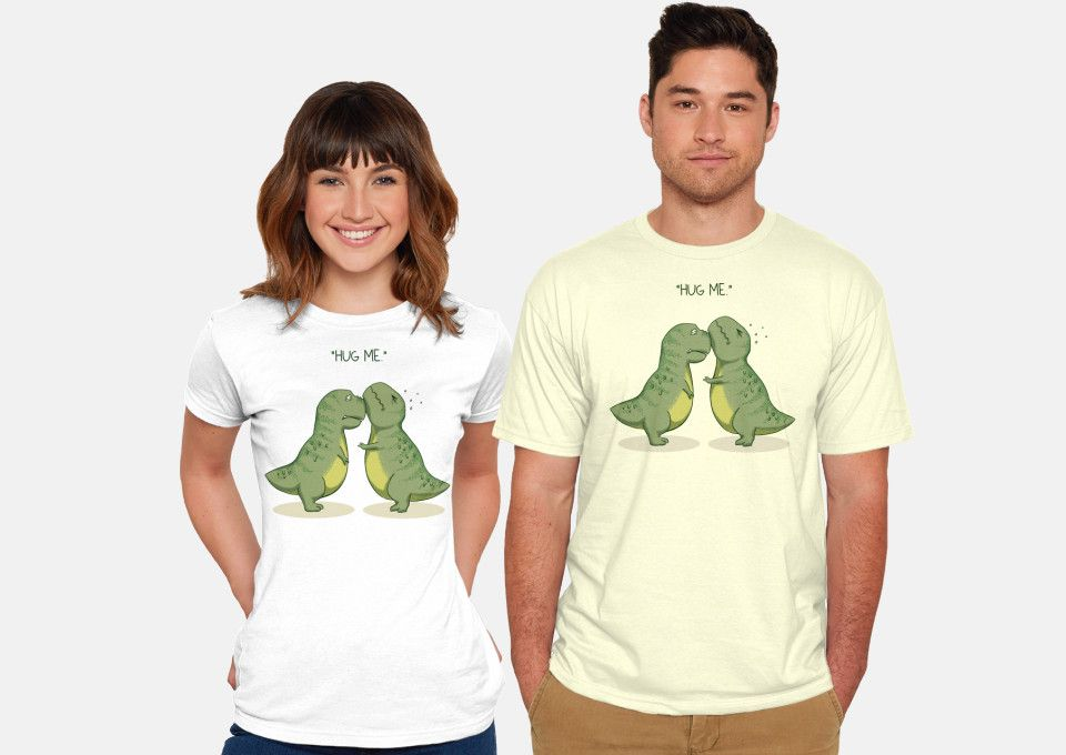 0a1cb474deb4 Hug Me T-Shirt - Dinosaur T-Shirt is $12 today at TeeFury!