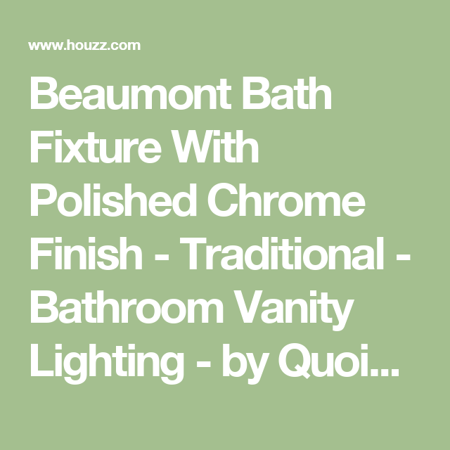 Beaumont Bath Fixture With Polished Chrome Finish - Traditional ...