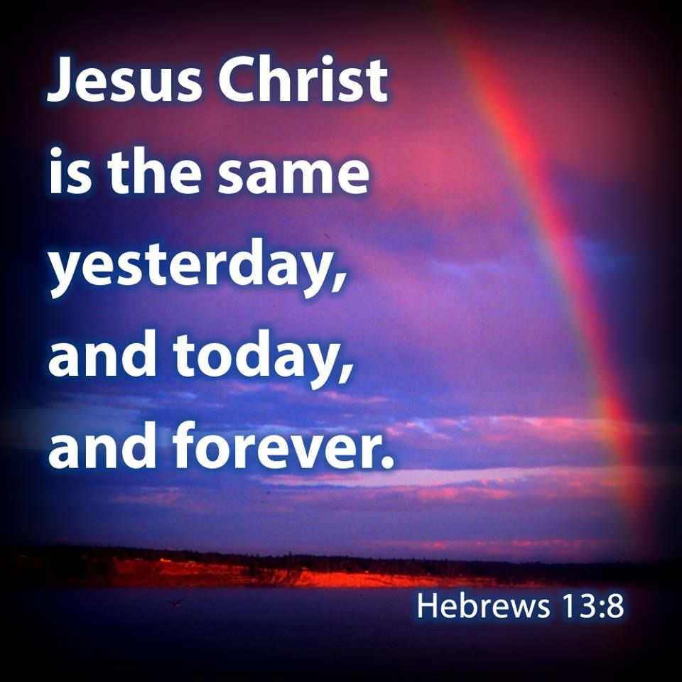 Hebrews 13:8 KJV!! | Inspirational bible quotes, Scripture quotes, Words of hope