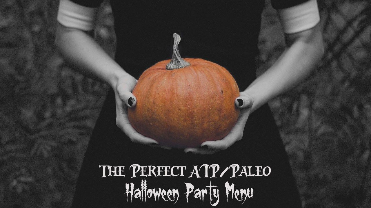 The Perfect AIP/Paleo Halloween Party Menu