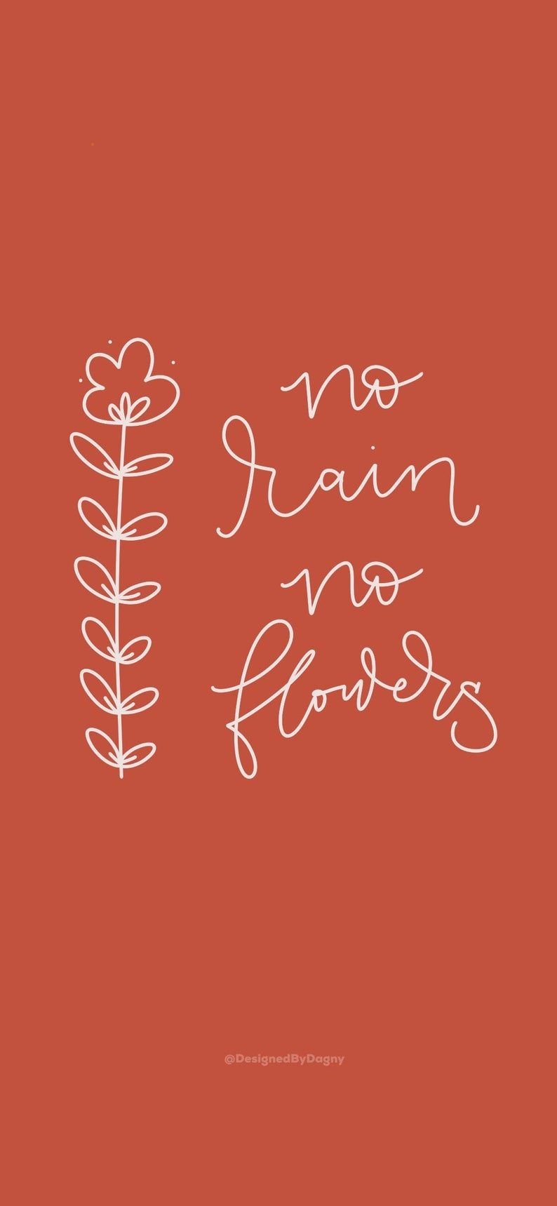 No Rain, No Flowers Inspirational iPhone Wallpaper, Cell Phone Wallpaper, phone background, Mobile Phone Wallpaper, iPhone background