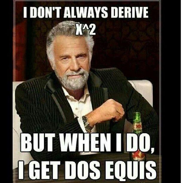 1fd31294f07ba06e0747b73cb325bb16 dosequis derivative joke math jokes pinterest math jokes