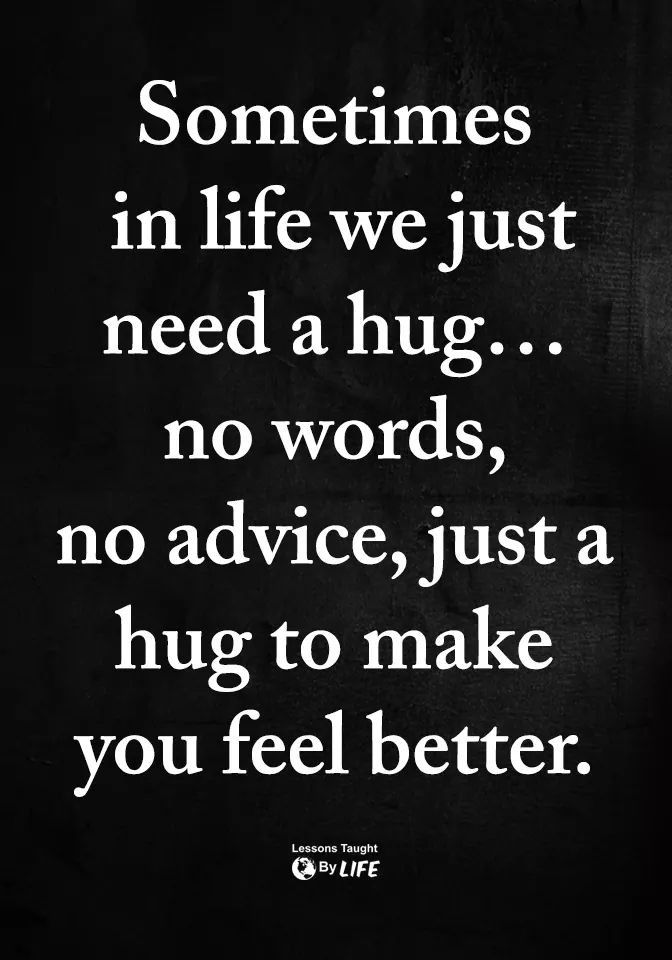 Sometimes in life | Need a hug quotes, Hug quotes, Good ...